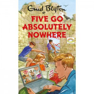 Enid Blyton: Five go Absolutely Nowhere